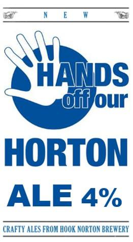 Hands Off Our Horton ale by Hook Norton Brewery